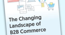 The Changing Landscape of B2B Commerce